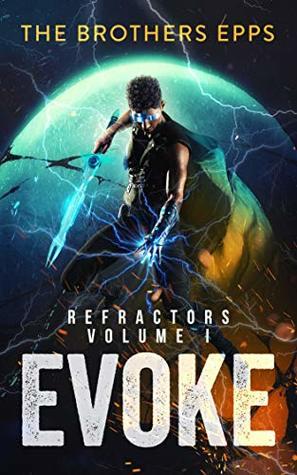 Refractors Volume I: Evoke