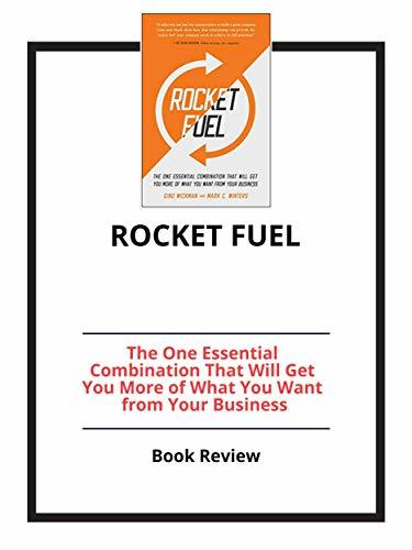 Rocket Fuel: The One Essential Combination That Will Get You More of What You Want from Your Business: Book Review