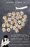 Adoption History 101 by Janine Myung Ja