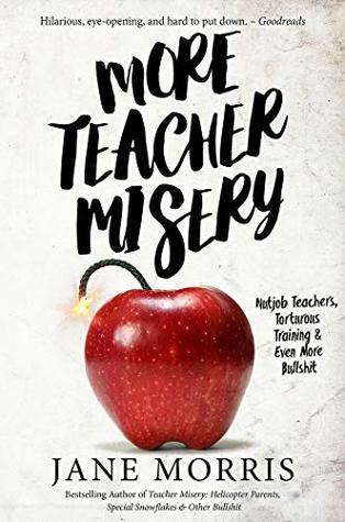 More Teacher Misery: Nutjob Teachers, Torturous Training, & Even More Bullshit