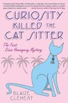 Curiosity Killed the Cat Sitter (A Dixie Hemingway Mystery, #1)