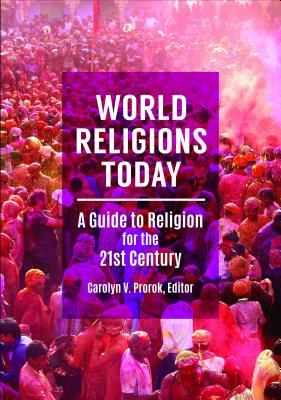 World Religions Today: A Guide to Religion for the 21st Century