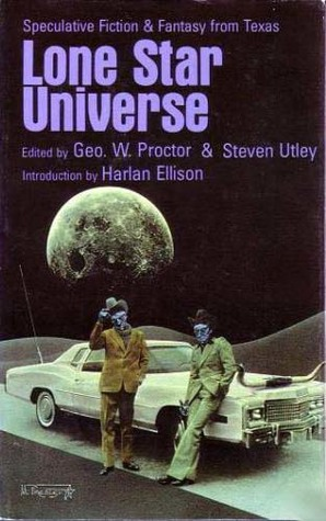 Lone Star Universe: The First Anthology of Texas Science Fiction Authors