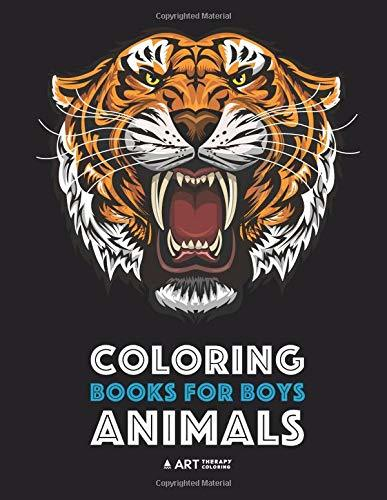 Coloring Books For Boys: Animals: Detailed Animal Drawings for Older Boys, Teens & Young Adults; Zendoodle, Art, Mindfulness & Relaxation, Lions, Tigers, Eagles, Wolves, Dogs, Snakes & More