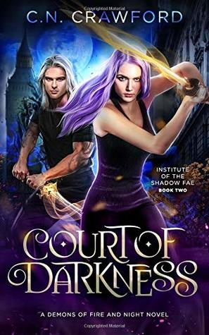 Court of Darkness: A Demons of Fire and Night Novel (Institute of the Shadow Fae)