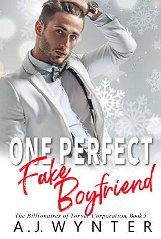 One Perfect Fake Boyfriend (The Billionaires of Torver Corporation Book 5)