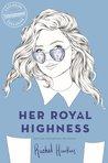 Her Royal Highness (Royals, #2)