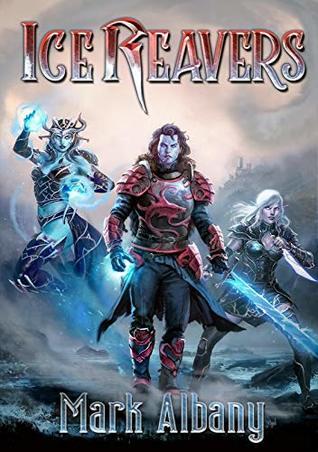 Ice Reavers, Book 1 - Mark Albany