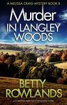 Murder in Langley Woods: A completely addictive cozy mystery novel (A Melissa Craig Mystery Book 8)