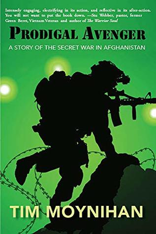 Prodigal Avenger: A Story of the Secret War in Afghanistan