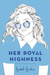 Her Royal Highness (Royals, #2) by Rachel Hawkins