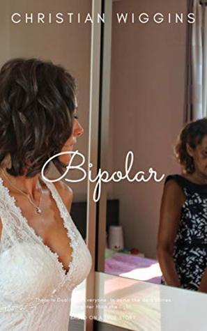 Bipolar: Part One