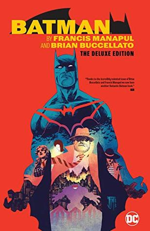 Batman by Francis Manapul & Brian Buccellato Deluxe Edition (Detective Comics (2011-2016))