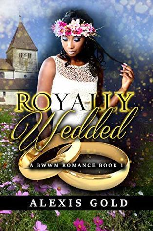 Royally Wedded (BWWM Romance Book 1)