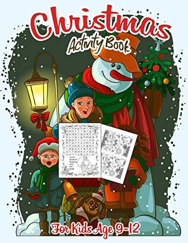 Christmas Activity Book for Kids Ages 9-12: A Creative and Fun Kid Workbook Game for Learning, Coloring, Dot to Dot, Mazes, Word Search and More!