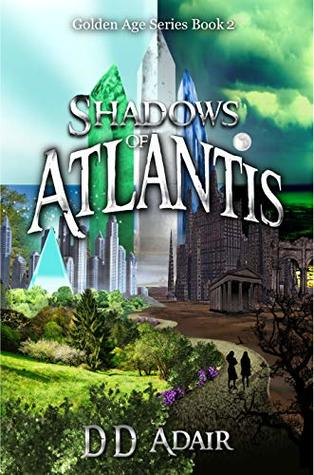 Shadows of Atlantis: Historical fantasy set in ancient Atlantis (Golden Age Series Book 2)