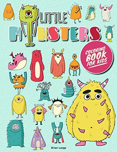 Little Monsters Coloring Book for Kids: Monsters Coloring Book for Kids (Preschool, age 3-8) (Volume 4)