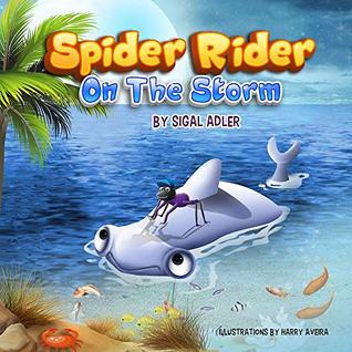 """""""SPIDER RIDER"""": ON THE STORM: Teach your kids about Hard Work And Determination. (Bedtime story picture book Book 3)"""