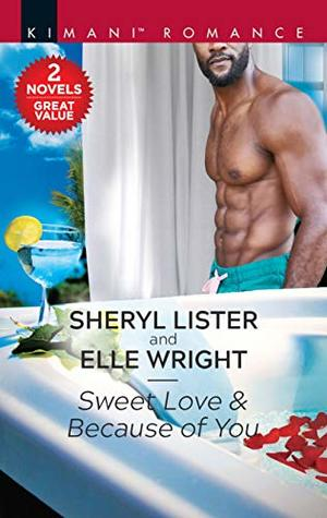 Sweet Love & Because of You (Hunters of Sacramento Book 2)