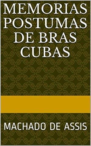 Memorias Postumas de Bras Cubas: MACHADO DE ASSIS