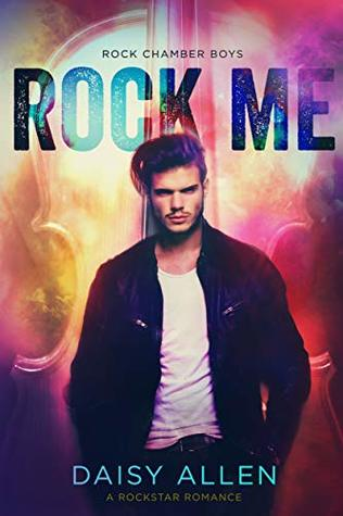 Rock-Me-A-Rockstar-Romance-Rock-Chamber-Boys-Book-4-by-Daisy-Allen