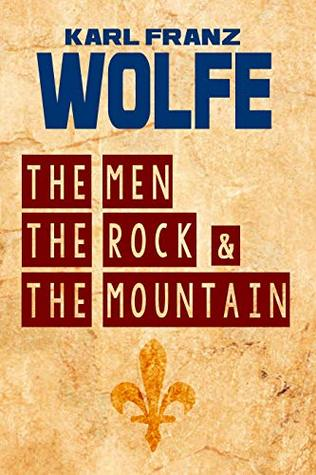 The Men, the Rock, and the Mountain