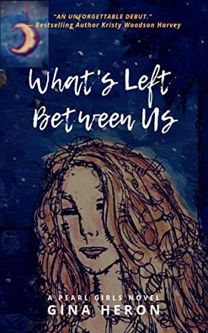 What's Left Between Us: A Pearl Girls Novel