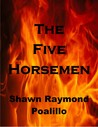 The Five Horsemen by Shawn Raymond Poalillo