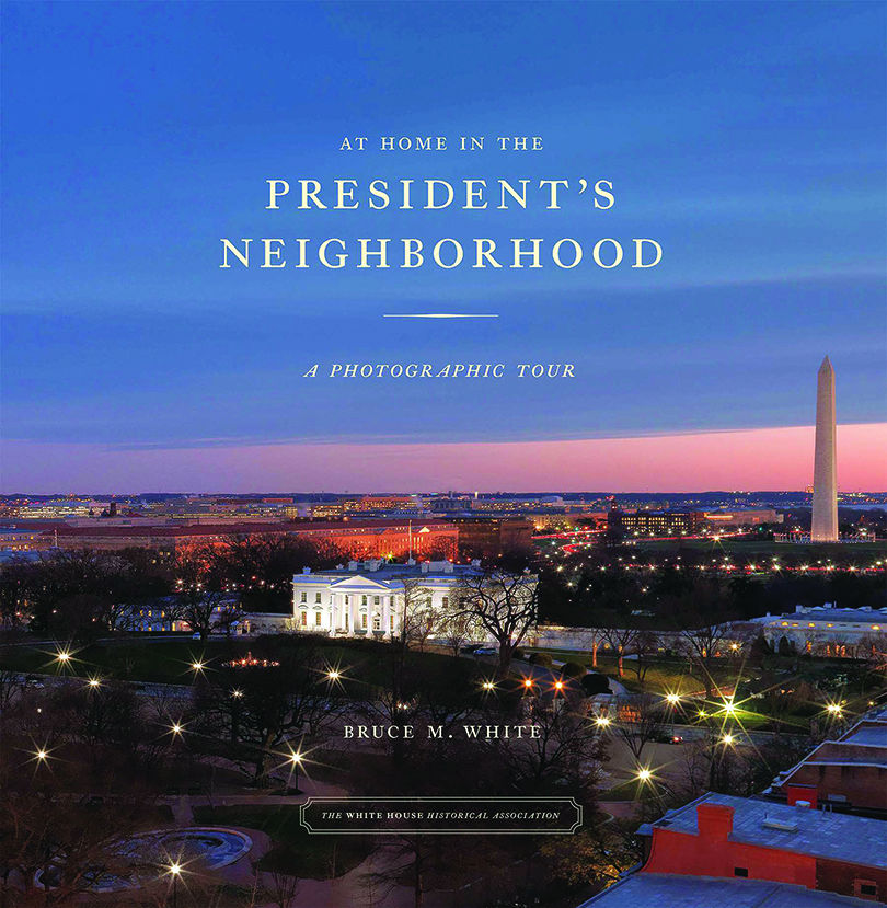 At Home in the President's Neighborhood: A Photographic Tour