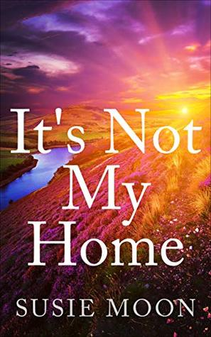 It's Not My Home