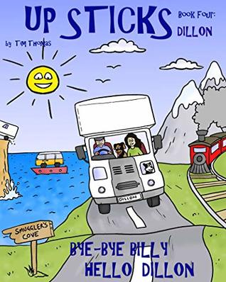Up sticks: Dillon. Book four. Ride along with our intrepid travelers as they have some hair raising moments in their new home.