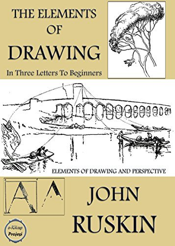 "The Elements of Drawing (Illustrated): ""In Three Letters to Beginners"""