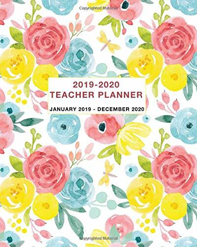 2019-2020 Teacher Planner: Two Year Daily, Weekly and Monthly Calendar and Planner January 2019 - December 2020