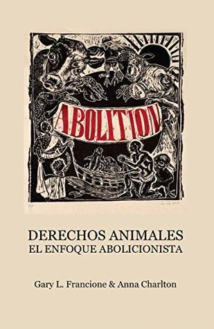 Derechos Animales: El Enfoque Abolicionista