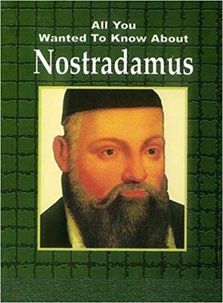 All You Wanted to Know About Nostradamus (All You Wanted to Know About)