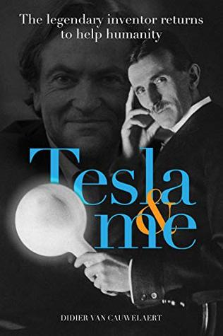Tesla & me: The legendary inventor returns to help humanity