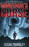 Minotaur's Curse (Into the Dead Fall, #3)