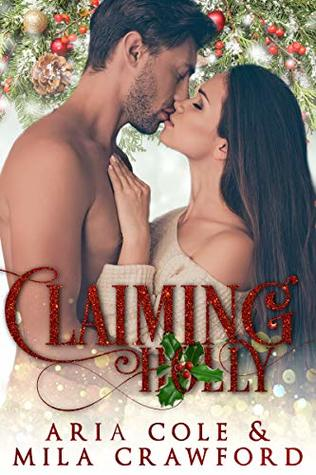 Claiming Holly by Mila Crawford
