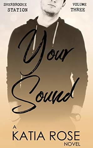 Your-Sound-Sherbrooke-Station-Book-3-by-Katia-Rose