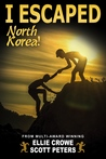 I Escaped North Korea by Ellie Crowe
