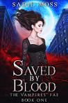 Saved by Blood (The Vampires' Fae, #1)