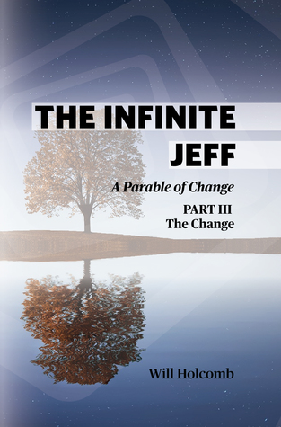 The Infinite Jeff (part 3): A Parable of Change