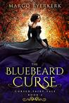 The Bluebeard Curse: Cursed Fairy Tale: Book 2