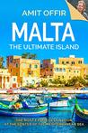 Malta, The Ultimate Island by Amit Offir