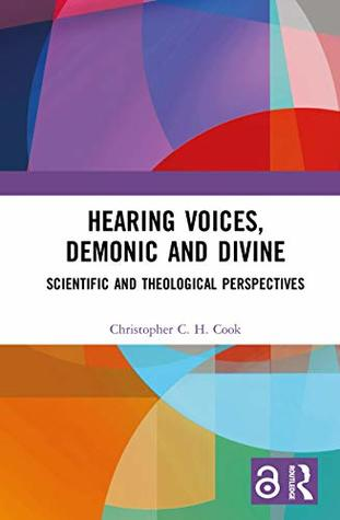 Hearing Voices, Demonic and Divine: Scientific and Theological Perspectives