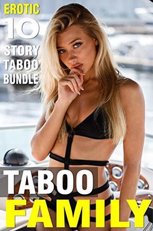 EROTICA: TABOO FAMILY - 10 STORY TABOO BUNDLE