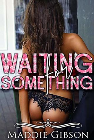 Waiting for Something: Adult Erotika Explicit Rough Short Stories