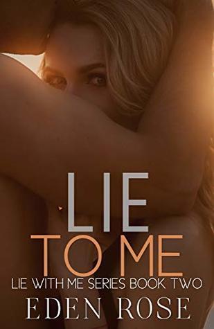 Lie To Me (Lie With Me Book 2)