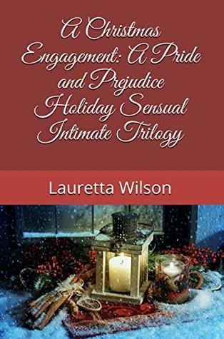 A Christmas Engagement: A Pride and Prejudice Holiday Sensual Intimate Trilogy