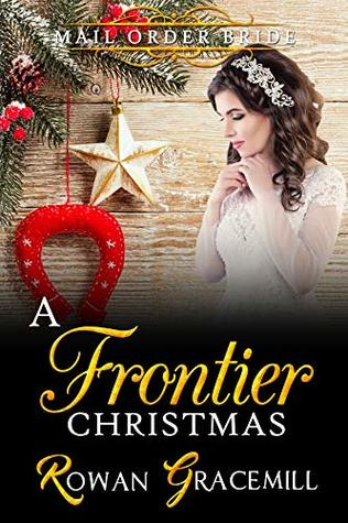 Mail Order Bride: A Frontier Christmas (Historical Western Romance)
